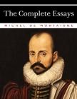 The Complete Essays of Michel de Montaigne Cover Image