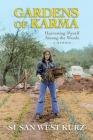 Gardens of Karma: Harvesting Myself Among the Weeds Cover Image