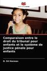 Comparaison entre le droit du tribunal pour enfants et le système de justice pénale pour enfants Cover Image