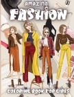 Amazing Fashion Coloring Book For Girls: Cute fashion coloring book for girls and teens, amazing pages with fun designs style and adorable outfits. Cover Image