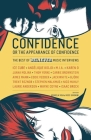 Confidence, or the Appearance of Confidence: The Best of the Believer Music Interviews Cover Image