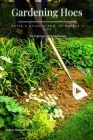 Gardening Hoes: Buyer's Guide & How tо Master а Hoe Cover Image