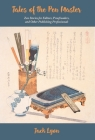 Tales of the Pen Master: Zen Stories for Editors, Proofreaders, and Other Publishing Professionals Cover Image