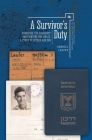 A Survivor's Duty: Surviving the Holocaust and Fighting for Israel--A Story of Father and Son (Holocaust: History and Literature) Cover Image