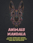 Animals Mandala - An Adult Coloring Book Featuring Super Cute and Adorable Animals for Stress Relief and Relaxation Cover Image