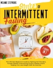 Styles of Intermittent Fasting: 2 books in 1 The Ultimate Beginner's Guide to Fighting Eat Disorders, Hunger Attacks, Overcoming Chronic Disease, and Cover Image