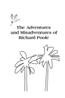 The Adventures and Misadventures of Richard Poole Cover Image