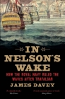 In Nelson's Wake: The Navy and the Napoleonic Wars Cover Image