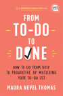 From To-Do to Done: How to Go from Busy to Productive by Mastering Your To-Do List Cover Image