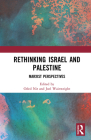 Rethinking Israel and Palestine: Marxist Perspectives Cover Image