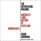 The Deportation Machine Lib/E: America's Long History of Expelling Immigrants Cover Image