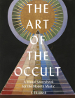 The Art of the Occult: A Visual Sourcebook for the Modern Mystic Cover Image