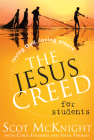 The Jesus Creed for Students: Loving God, Loving Others Cover Image