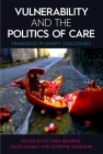 Vulnerability and the Politics of Care: Transdisciplinary Dialogues Cover Image