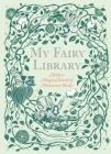 My Fairy Library: Make a Magical World of Miniature Books  (Miniature Library Set, Library Making Kit, Fairytale Stories) Cover Image