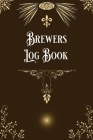Brewers Log Book: Home Beer Brewers Log Book Home Brew Journal Logbook Notebook Cover Image