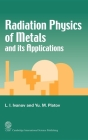Radiation Physics of Metals and Its Applications Cover Image