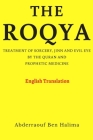 The Roqya: Treatment of sorcery, jinn and evil eye by the Quran and prophetic medicine Cover Image