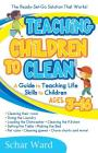 Teaching Children to Clean: The Ready-Set-Go Solution That Works! Cover Image