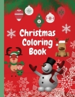 Christmas Coloring Book: Amazing Coloring Book for Christmas - Perfect Christmas Story Coloring Book for Kids - Christmas Colorig Pages with Sa Cover Image