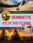 Sunsets from the Picture: The Most Beautiful Sunsets, Immortalized by Professional Photo Artists in Los Angeles. Top quality photos printed on s Cover Image