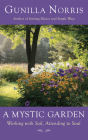 A Mystic Garden: Working with Soil, Attending to Soul Cover Image
