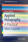 Applied Holography: A Practical Mini-Course (Springerbriefs in Physics) Cover Image