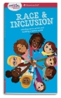 A Smart Girl's Guide: Race and Inclusion: Standing Up to Racism and Building a Better World Cover Image
