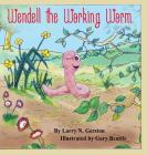 Wendell the Working Worm Cover Image