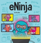 eNinja: A Children's Book About Virtual Learning Practices for Online Student Success Cover Image