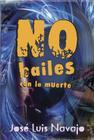 No Bailes Con La Muerte Cover Image