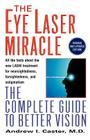 The Eye Laser Miracle: The Complete Guide to Better Vision Cover Image