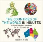 Countries of the World in Minutes: Histories, key data, and maps for all 195 countries Cover Image