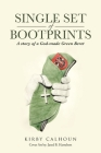 Single Set of Bootprints: A story of a God-made Green Beret Cover Image