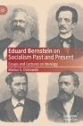 Eduard Bernstein on Socialism Past and Present: Essays and Lectures on Ideology Cover Image
