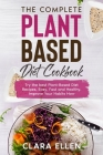 The Complete Plant-Based Diet Cookbook: Try the best Plant-Based Diet Recipes, Easy, Fast and Healthy. Improve Your Habits Now Cover Image