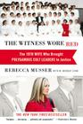 The Witness Wore Red: The 19th Wife Who Brought Polygamous Cult Leaders to Justice Cover Image