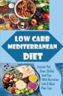 Low Carb Mediterranean Diet: Instant Pot, Oven, Skillet And Pan With Nutrition Info & Meal Plan Tips: Vegan & Vegetarian Lifestyles Cover Image