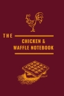 The Chicken And Waffle Notebook: Gift for Chicken Connoisseur- Medium College-Ruled Notebook Cover Image