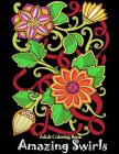 Adult Coloring Book: Amazing Swirls Cover Image