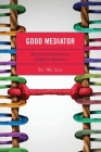 Good Mediator: Relational Characteristics of Effective Mediators Cover Image