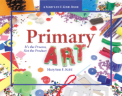 Primary Art: It's the Process, Not the Product Cover Image