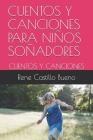 Cuentos Y Canciones Para Niños Soñadores: Cuentos Y Canciones Cover Image