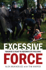 Excessive Force: Toronto's Fight to Reform City Policing Cover Image