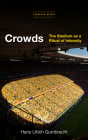 Crowds: The Stadium as a Ritual of Intensity Cover Image