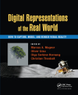 Digital Representations of the Real World: How to Capture, Model, and Render Visual Reality Cover Image