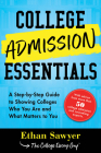 College Admission Essentials: A Step-By-Step Guide to Showing Colleges Who You Are and What Matters to You Cover Image