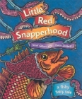 Little Red Snapperhood: A Fishy Fairy Tale Cover Image