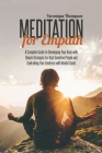 Meditation for Empath: A Complete Guide for Developing Your Body with Simple Strategies for High Sensitive People and Controlling Your Emotio Cover Image