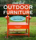 Hand-Built Outdoor Furniture: 20 Step-by-Step Projects Anyone Can Build Cover Image
